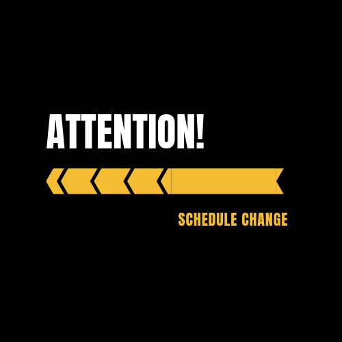 Attention Schedule Change